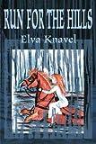 Run for the Hills, Elva Knavel, 0595096549