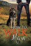 How to Walk Like a Man (Howl at the Moon) (Volume 2)