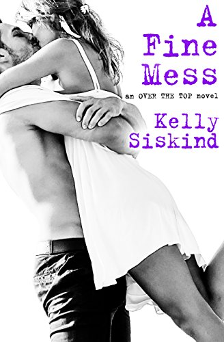 A Fine Mess (Over the Top) by [Siskind, Kelly]