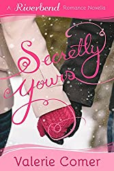 Secretly Yours: A Christian Romance (Riverbend Romance Book 1)
