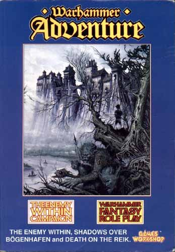 Warhammer Adventure - The Enemy Within Campaign:The Enemy Within, Shadows over Bogenhafen, Death on the Reik (Warhammer Fantasy Roleplay) (Adventures Fantasy Role Warhammer Play)
