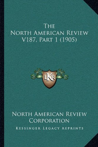 Download The North American Review V187, Part 1 (1905) pdf epub