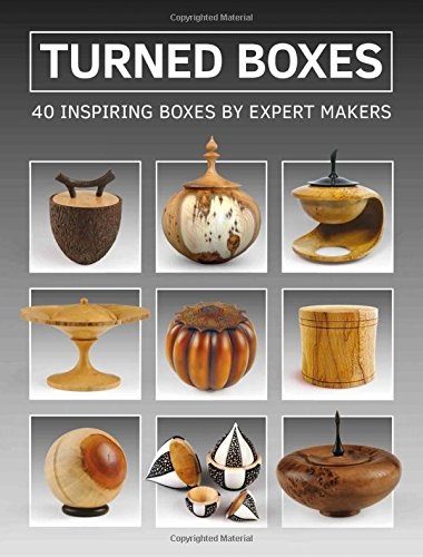 Turned Boxes: 40 Inspiring Boxes by Expert Makers]()