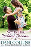 Not In Her Wildest Dreams (Secret Dreams Book 1)