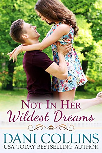 Not In Her Wildest by Dani Collins