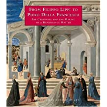 From Filippo Lippi to Piero della Francesca: Fra Carnevale and the Making of a Renaissance Master (Metropolitan Museum of Art) by Keith Christiansen (2005-02-11)
