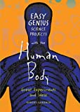 Easy Genius Science Projects with the Human Body, Robert Gardner, 0766029271