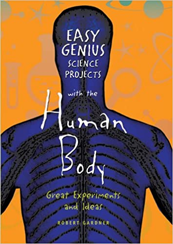 Easy Genius Science Projects with the Human Body: Great Experiments ...
