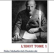 L'Idiot 1 | Livre audio Auteur(s) : Fédor Michaëlovitch Dostoïevski Narrateur(s) : Phil de Mont K'i