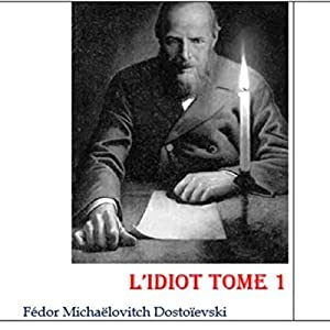 L'Idiot 1 | Livre audio