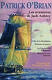 Les aventures de Jack Aubrey, Tome 2 : L'île de la désolation ; Fortune de guerre ; La citadelle de la Baltique ; Mission en mer Ionienne: 02