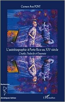 L'autobiographie à Porto Rico au XXe siècle (French Edition)