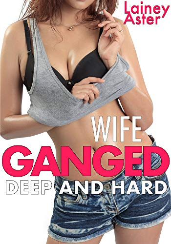 Reverse Gang (WIFE GANGED DEEP AND HARD)