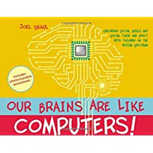 Our Brains Are Like Computers!: Exploring Social Skills and Social Cause and Effect with Children on the Autism...