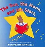 The Sun, the Moon, and the Stars, Nancy Elizabeth Wallace, 0618263535