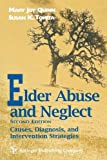 Elder Abuse and Neglect: Causes, Diagnosis, and Interventional Strategies:2nd (Second) edition