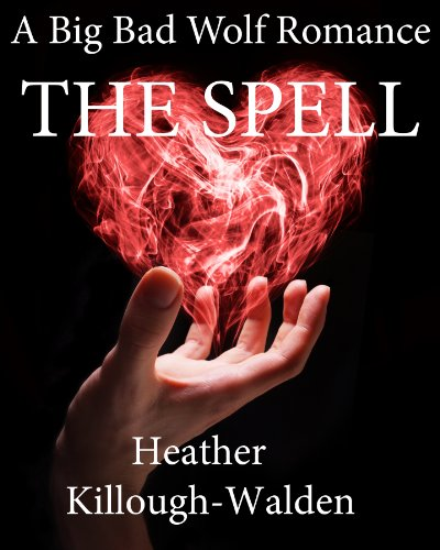 The Spell (The Big Bad Wolf Series Book 3)