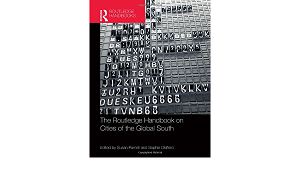 The Routledge Handbook On Cities Of The Global South Parnell Susan Oldfield Sophie 9780415818650 Amazon Com Books