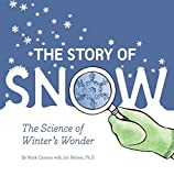 img - for The Story of Snow: The Science of Winter's Wonder book / textbook / text book