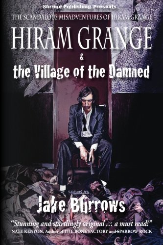 Hiram Grange and the Village of the Damned: The Scandalous Misadventures of Hiram Grange ebook