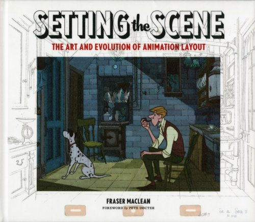 Setting the Scene: The Art & Evolution of Animation Layout