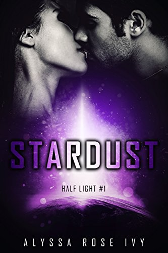 Stardust (Half Light Book 1) by [Ivy, Alyssa Rose]