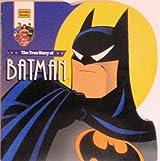 True Story of Batman (Golden Super Shape Books)