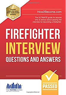 firefighter interview questions and answers the ultimate guide for anyone who is serious about passing - Being A Firefighter Why Do You Want To Be A Firefighter Interview Question