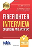 Firefighter Interview Questions And Answers: The ULTIMATE guide for anyone who is serious about passing the interview for becoming a firefighter: 1 (Testing Series)