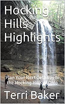 Hocking Hills Highlights: Plan Your Next Getaway to the Hocking Hills of Ohio by [Baker, Terri]