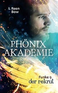 Phönixakademie - Funke 9: Der Rekrut (Fantasy-Serie)