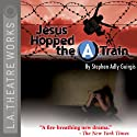 Jesus Hopped the A Train Performance by Stephen Adly Guirgis Narrated by Charlie Robinson, David Zayas