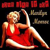 Some Like It Hot-Spotlight on by Marilyn Monroe
