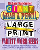 Giant Grab a Pencil® Large Print Variety Word Seeks, Richard Manchester, 0884865711