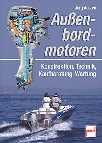 Price comparison product image Außenbordmotoren: Konstruktion,  Technik,  Kaufberatung,  Wartung