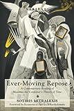 Ever-Moving Repose: A Contemporary Reading of Maximus the Confessor's Theory of Time (Veritas)
