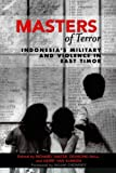 Masters of Terror: Indonesias Military and Violence in East Timor (World Social Change)