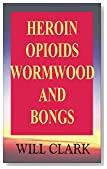 Heroin, Opioids, Wormwood And Bongs