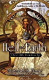 Hell and Earth: A Novel of the Promethean Age