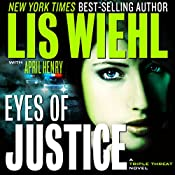 Eyes of Justice: A Triple Threat Novel, Book 4 | Lis Wiehl, April Henry