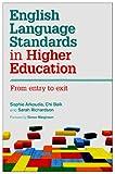 English Language Standards in Higher Education, Sophie Arkoudis and Chi Baik, 1742860648