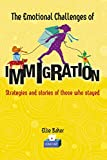 The Emotional Challenges of Immigration:: Strategies and stories of those who stayed