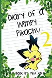 Pokemon Diary of a Wimpy Pikachu Book 2: Legends of the Pokemon Shamans: Volume 2 (Ultimate Pokemon Books)