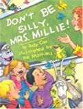 Don't Be Silly, Mrs. Millie!, Judy Cox, 0761451668