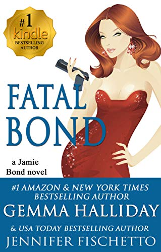 Fatal Bond (Jamie Bond Mysteries Book 5) by [Halliday, Gemma, Fischetto, Jennifer]