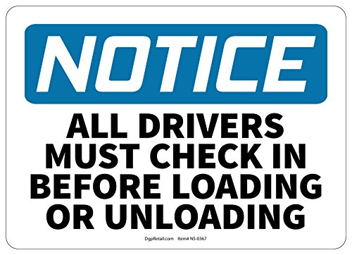 OSHA NOTICE SAFETY SIGN DRIVERS MUST CHECK IN BEFORE LOADING OR UNLOADING 10x14