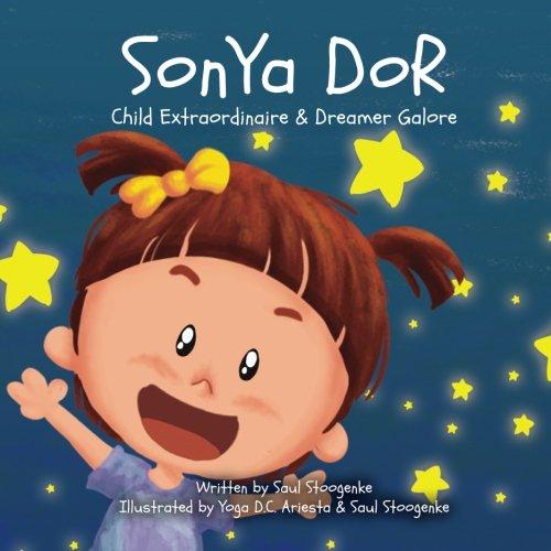 Sonya Dor: Child Extraordinaire & Dreamer Galore