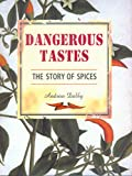 img - for Dangerous Tastes: The Story of Spices (California Studies in Food and Culture) book / textbook / text book