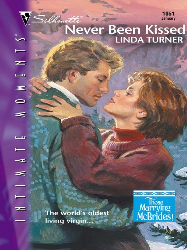 Never Been Kissed (Those Marrying McBrides! Book 4)