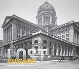 Lost Chicago, John Paulett and Judy Floodstrand, 1862059926